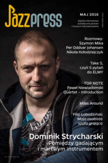 Dominik Strycharski Jazz Press 05/2016