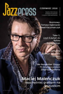 Maciej Maleńczuk Jazz Press 06/2016